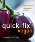 Quick-Fix Vegan: Healthy, Homestyle Meals in 30 Minutes or Less (Paperback)