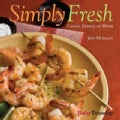 Simply Fresh: Casual Dining at Home (Hardcover)