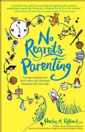 No Regrets Parenting: Turning Long Days and Short Years into Cherished Moments With Your Kids (Paperback)