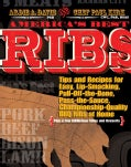 America's Best Ribs: Tips and Recipes for Easy, Lip-smacking, Pull-off-the-bone, Pass the Sauce, Championship-qua... (Paperback)