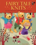 Fairy Tale Knits: 20 Enchanting Characters to Make (Paperback)