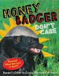 Honey Badger Don't Care: Randall's Guide to Crazy, Nastyass Animals (Hardcover)