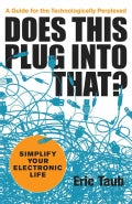 Does This Plug into That?: Simplify Your Electronic Life (Paperback)