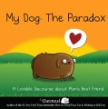 My Dog: The Paradox: A Lovable Discourse About Man&#39;s Best Friend (Hardcover)