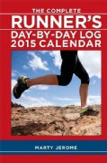 The Complete Runner's Day-by-day Log 2015 Calendar (Calendar)