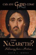 Can Any Good Come from Nazareth?: Following from a Distance (Paperback)