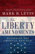 The Liberty Amendments: Restoring the American Republic (Paperback)