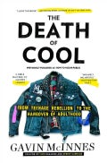 The Death of Cool: From Teenage Rebellion to the Hangover of Adulthood (Paperback)
