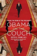 Obama on the Couch: Inside the Mind of the President (Hardcover)