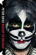 Makeup to Breakup: My Life in and Out of Kiss (Hardcover)