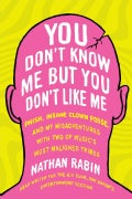 You Don't Know Me but You Don't Like Me: Phish, Insane Clown Posse, and My Misadventures With Two of Music's Most... (Paperback)