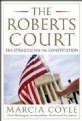The Roberts Court: The Struggle for the Constitution (Hardcover)