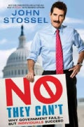 No, They Can't: Why Government Fails, But Individuals Succeed (Hardcover)