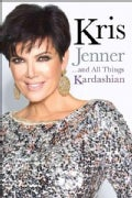 Kris Jenner... and All Things Kardashian (Hardcover)