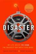 The Disaster Artist: My Life Inside the Room, the Greatest Bad Movie Ever Made (Hardcover)