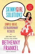 Skinnygirl Solutions: Simple Ideas, Extraordinary Results (Paperback)
