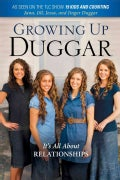 Growing Up Duggar: It's All About Relationships (Hardcover)