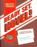 Ready, Set, Novel!: A Writer's Workbook: Plan and Plot Your Upcoming Masterpiece (Paperback)