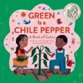 Green Is a Chile Pepper: A Book of Colors (Hardcover)