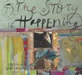 And the Story Is Happening: A Journal and Collage (Paperback)