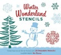 Winter Wonderland Stencils: Create Spectacular Winter Scenes with 20 Reusable Stencils! (Paperback)
