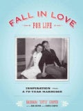 Fall in Love for Life: Inspiration from a 73-Year Marriage (Hardcover)