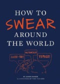 How to Swear Around the World (Paperback)