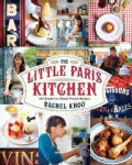 The Little Paris Kitchen: 120 Simple but Classic French Recipes (Hardcover)