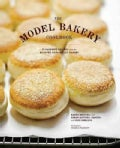 The Model Bakery Cookbook: 75 Favorite Recipes from the Beloved Napa Valley Bakery (Hardcover)