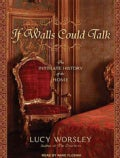 If Walls Could Talk: An Intimate History of the Home (CD-Audio)