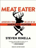 Meat Eater: Adventures from the Life of an American Hunter (CD-Audio)