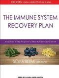 The Immune System Recovery Plan: A Doctor's 4-Step Program to Treat Autoimmune Disease (CD-Audio)