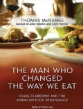 The Man Who Changed the Way We Eat: Craig Claiborne and the American Food Renaissance, Library Edition (CD-Audio)