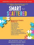 "Smart but Scattered: The Revolutionary ""Executive Skills"" Approach to Helping Kids Reach Their Potential, Library ... (CD-Audio)"