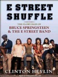 E Street Shuffle: The Glory Days of Bruce Springsteen & the E Street Band: Library Edition (CD-Audio)