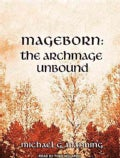 The Archmage Unbound: Library Edition (CD-Audio)