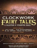 Clockwork Fairy Tales: A Collection of Steampunk Fables (CD-Audio)