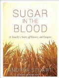 Sugar in the Blood: A Family's Story of Slavery and Empire (CD-Audio)