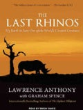 The Last Rhinos: My Battle to Save One of the World's Greatest Creatures (CD-Audio)