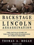 Backstage at the Lincoln Assassination: The Untold Story of the Actors and Stagehands at Ford's Theatre (CD-Audio)