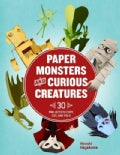 Paper Monsters & Curious Creatures: 30 Projects to Copy, Cut, and Fold (Paperback)