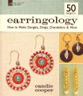 Earringology: How to Make Dangles, Drops, Chandeliers & More (Paperback)