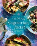 Indian Vegetarian Feast: Fresh, Simple, Healthy Dishes for Today&#39;s Family (Hardcover)