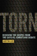 Torn: Rescuing the Gospel from the Gays-Vs.-Christians Debate (Hardcover)