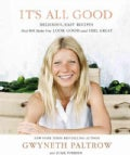 It&#39;s All Good: Delicious, Easy Recipes That Will Make You Look Good and Feel Great (Hardcover)