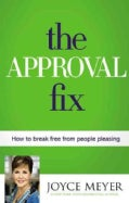 The Approval Fix: How to Break Free from People Pleasing (Hardcover)