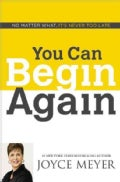 You Can Begin Again: No Matter What, It's Never Too Late (Hardcover)
