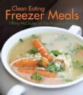 Clean Eating Freezer Meals (Paperback)