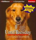 Until Tuesday: A Wounded Warrior and the Golden Retriever Who Saved Him (CD-Audio)
