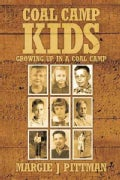 Coal Camp Kids: Growing Up in a Coal Camp (Hardcover)